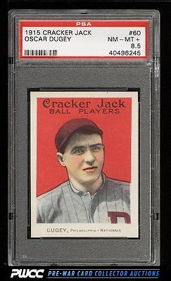 1915 Cracker Jack Oscar Dugey 60 PSA 85 NMMT PWCC