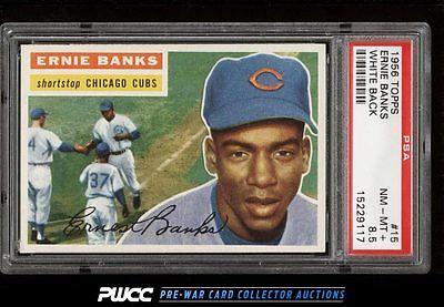 1956 Topps Ernie Banks WHITE BACK 15 PSA 85 NMMT PWCC