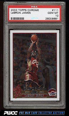 2003 Topps Chrome Basketball LeBron James ROOKIE RC 111 PSA 10 GEM MINT PWCC
