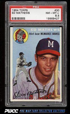 1954 Topps Eddie Mathews 30 PSA 85 NMMT PWCC