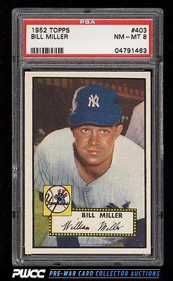 1952 Topps SETBREAK Bill Miller 403 PSA 8 NMMT PWCC
