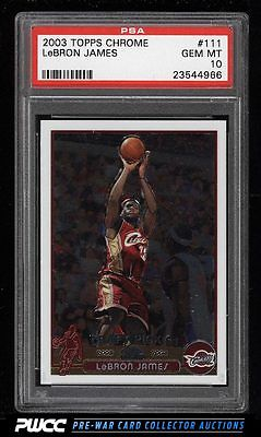 2003 Topps Chrome Basketball LeBron James ROOKIE RC 111 PSA 10 GEM MINT PWCC