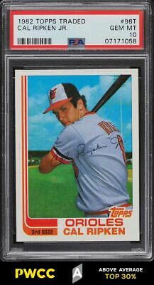 1982 Topps Traded Cal Ripken Jr ROOKIE RC 98T PSA 10 GEM MINT PWCCA